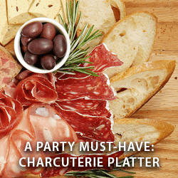 A Party Must-have: Charcuterie Platter