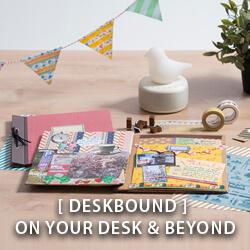 [ DESKBOUND ] On Your Desk & Beyond