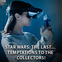 Star Wars: The Last… Temptations to the Collectors!